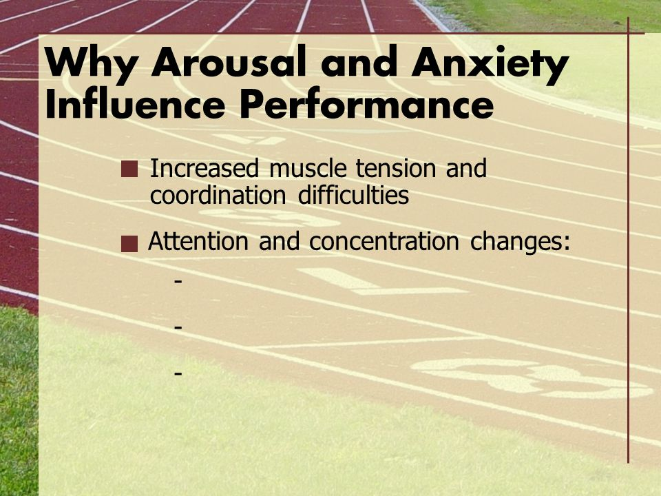 Why Arousal and Anxiety Influence Performance