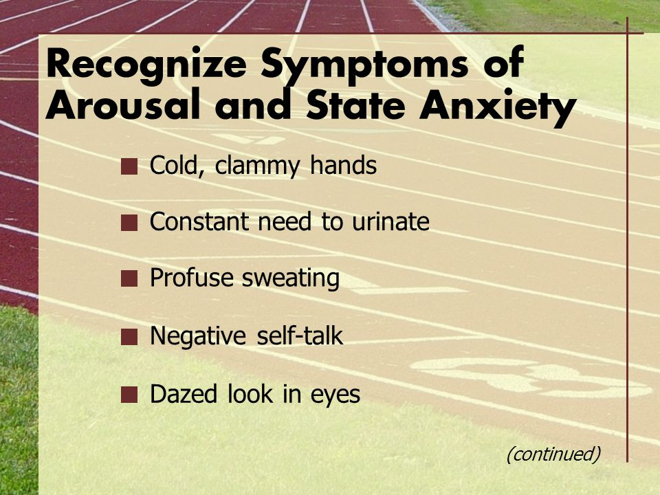 Recognize Symptoms of Arousal and State Anxiety