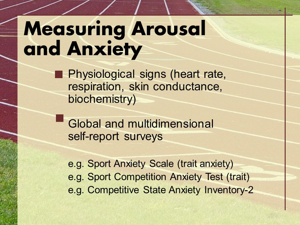 Measuring Arousal and Anxiety