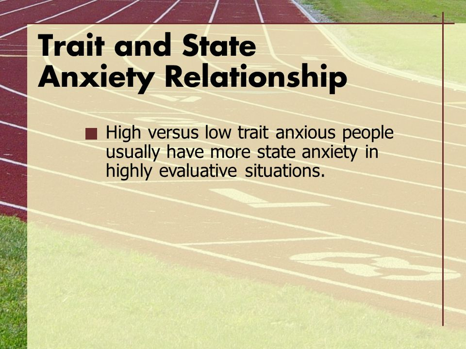 Trait and State Anxiety Relationship