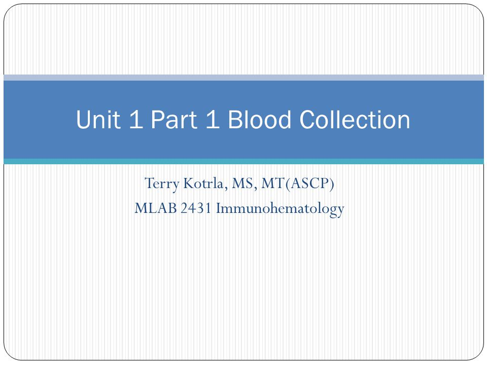 Unit 1 Part 1 Blood Collection