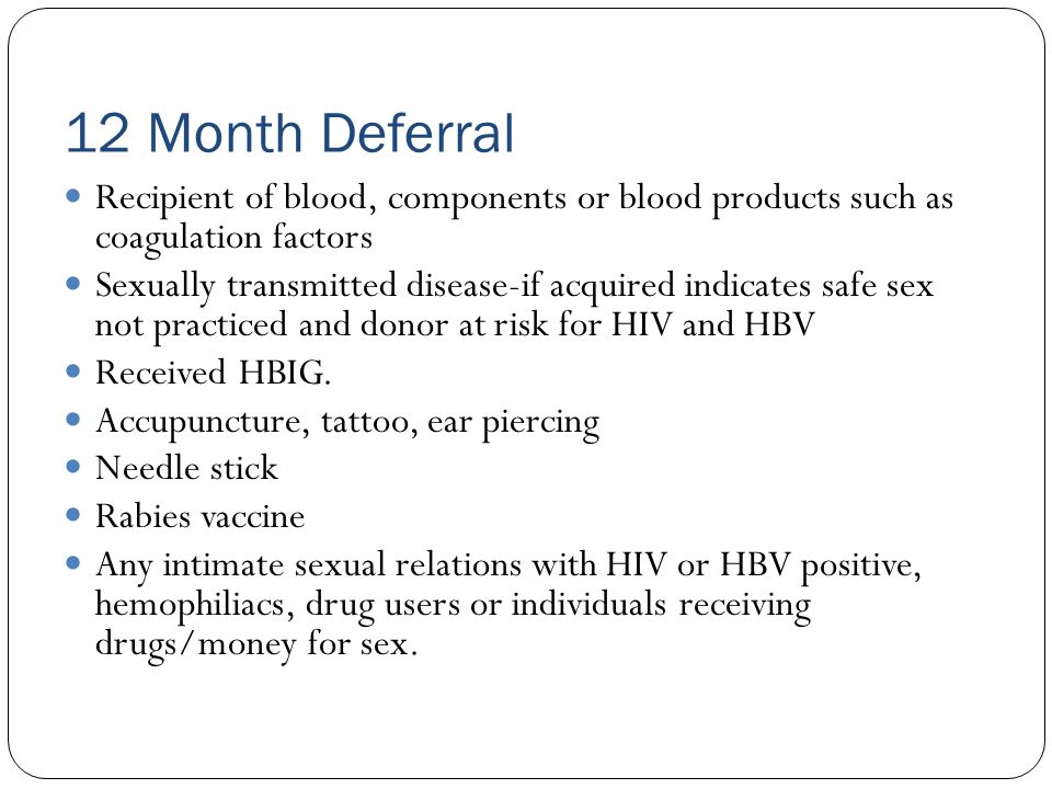 12 Month Deferral Recipient of blood, components or blood products such as coagulation factors.