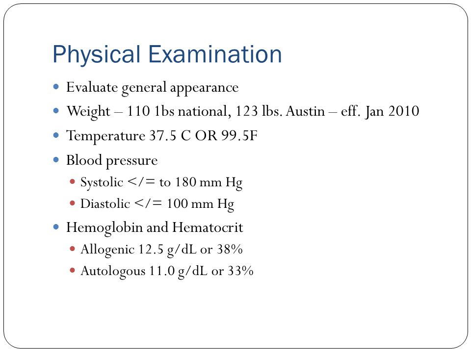 Physical Examination Evaluate general appearance