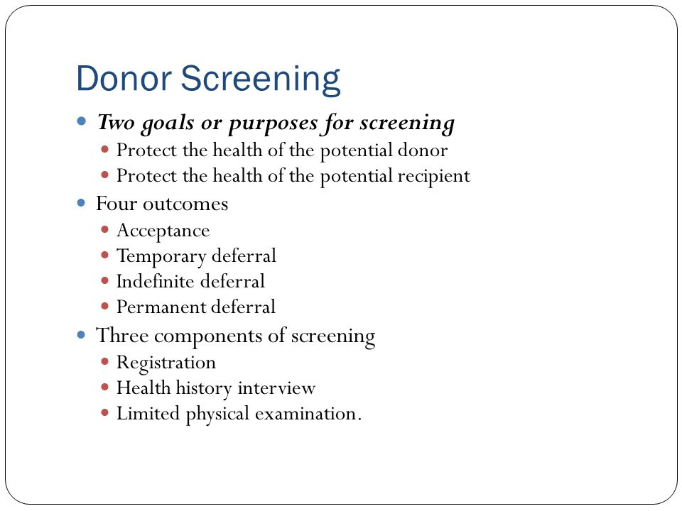 Donor Screening Two goals or purposes for screening Four outcomes