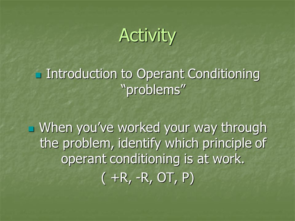 Introduction to Operant Conditioning problems