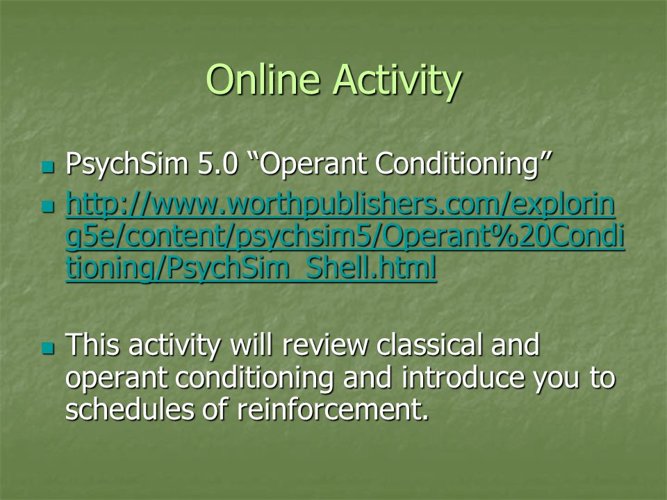 Online Activity PsychSim 5.0 Operant Conditioning
