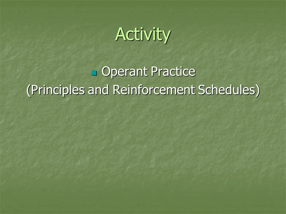 (Principles and Reinforcement Schedules)