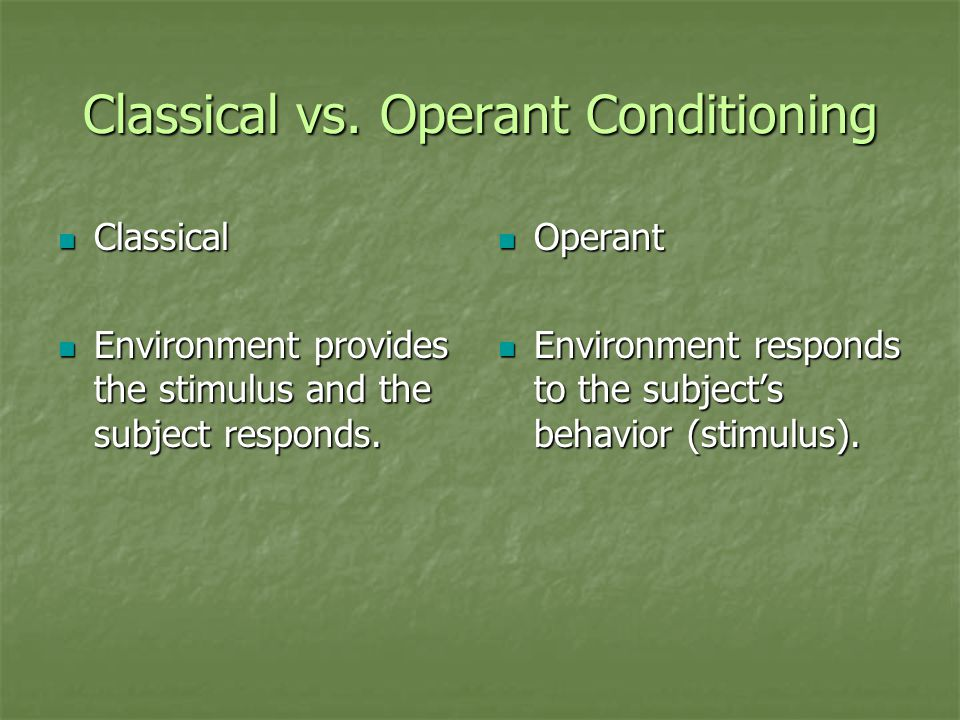 Classical vs. Operant Conditioning