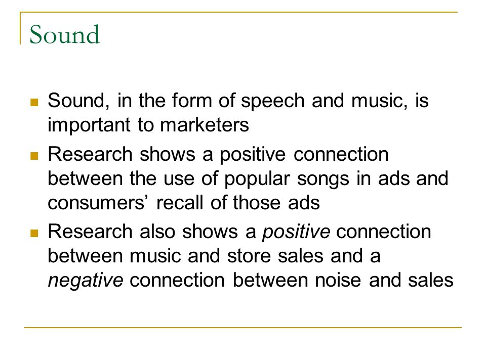Sound Sound, in the form of speech and music, is important to marketers.