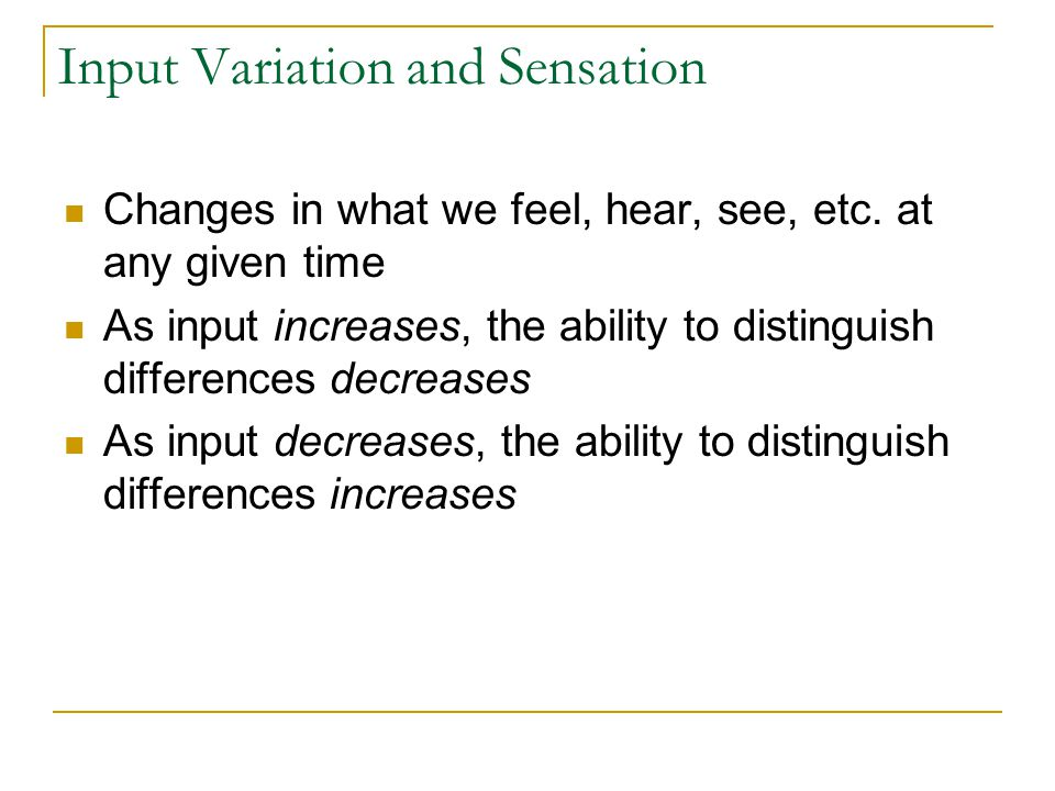 Input Variation and Sensation