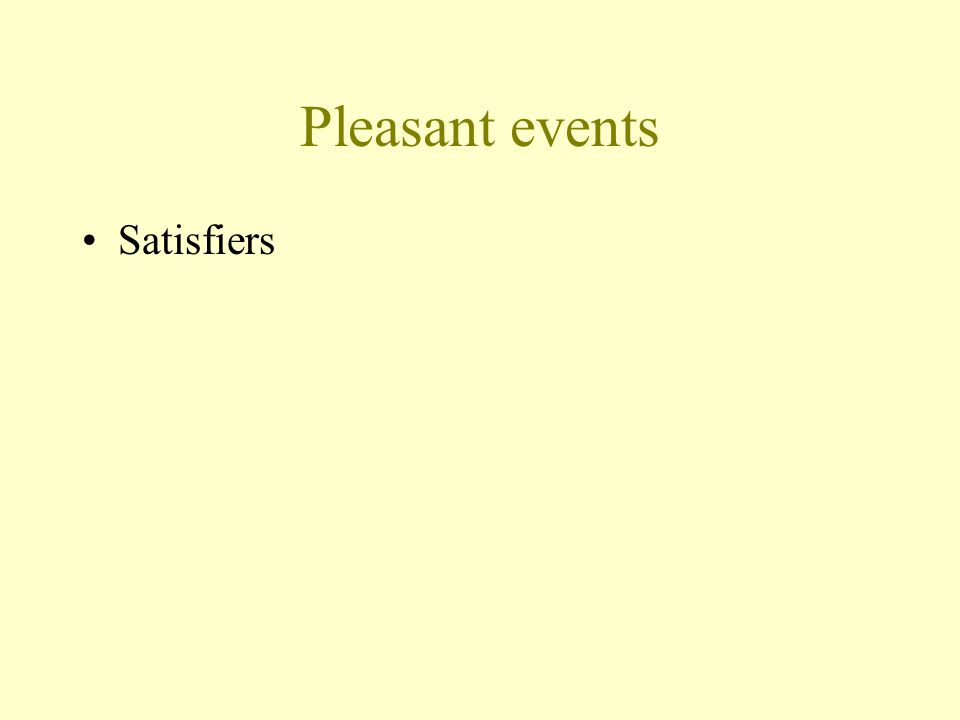 Pleasant events Satisfiers