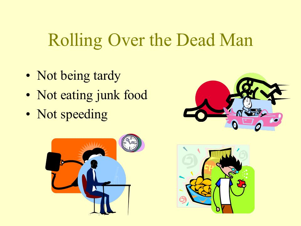 Rolling Over the Dead Man