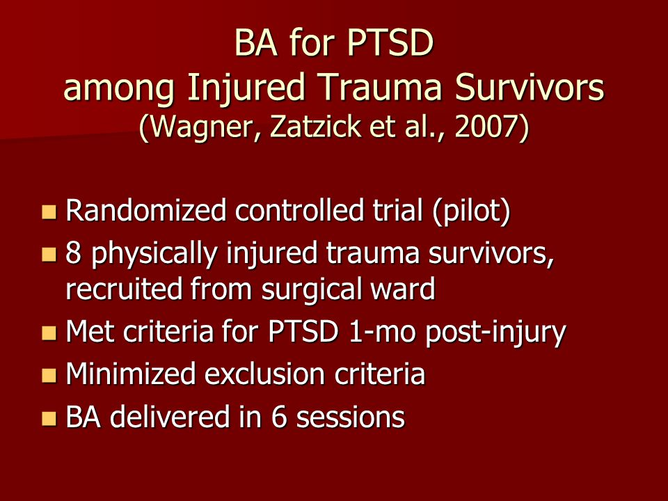 BA for PTSD among Injured Trauma Survivors (Wagner, Zatzick et al