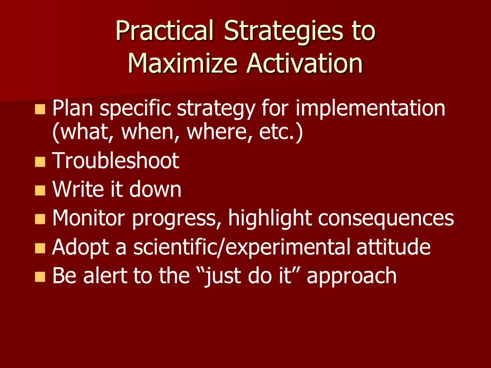Practical Strategies to Maximize Activation