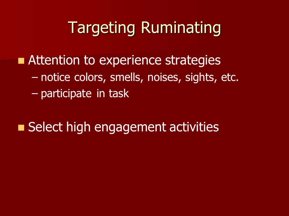 Targeting Ruminating Attention to experience strategies
