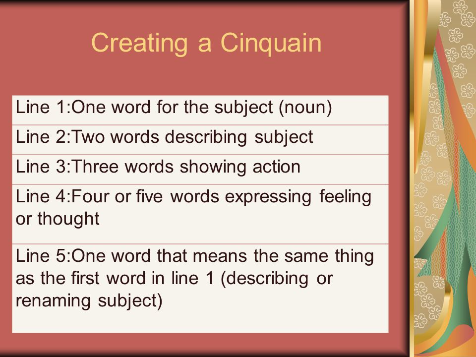 Creating a Cinquain Line 1:One word for the subject (noun)