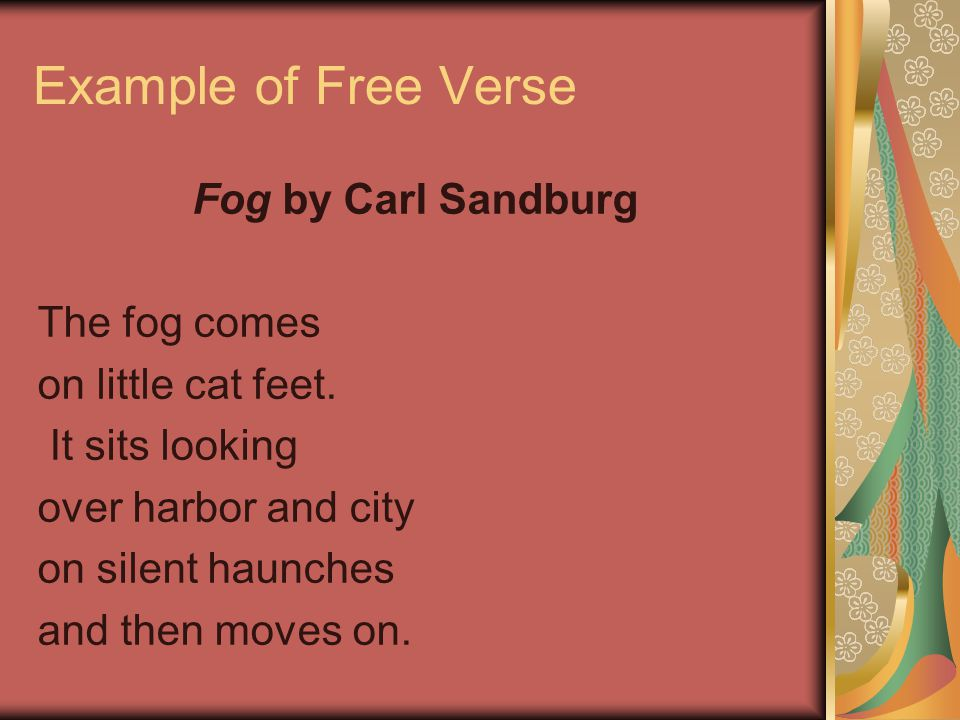 Example of Free Verse Fog by Carl Sandburg The fog comes