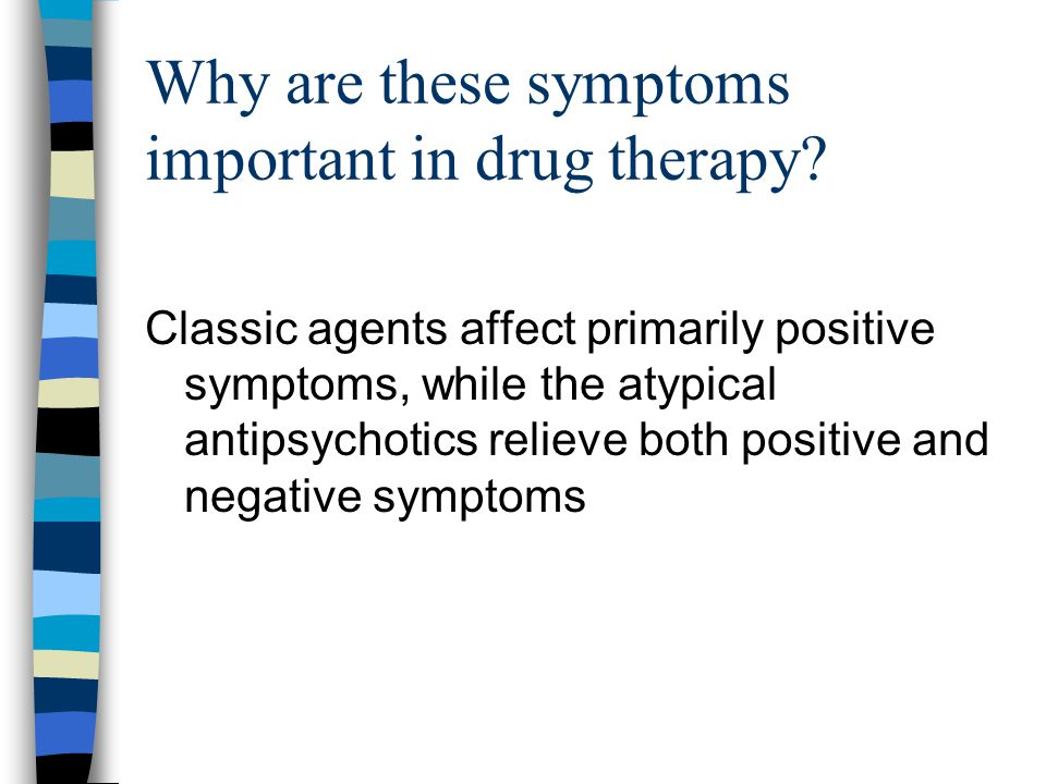 Why are these symptoms important in drug therapy