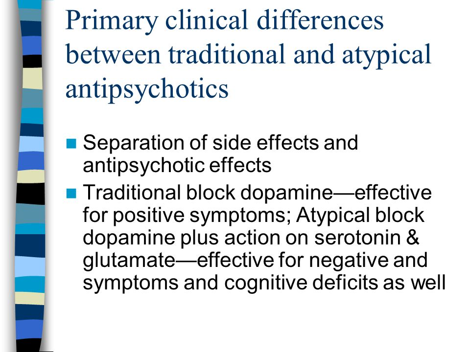 Primary clinical differences between traditional and atypical antipsychotics