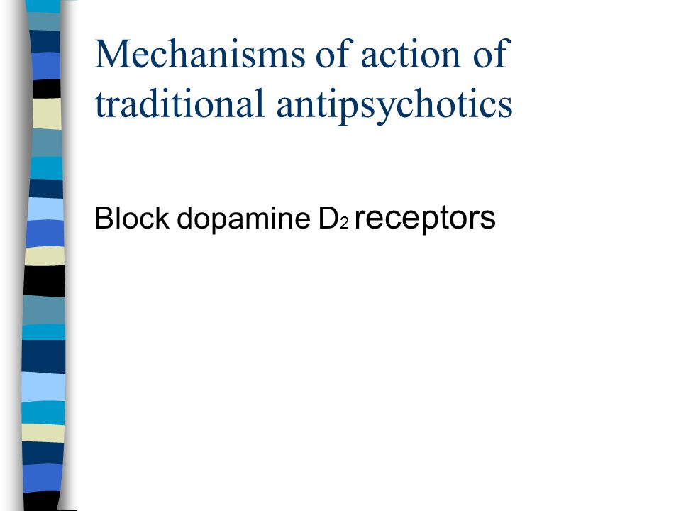 Mechanisms of action of traditional antipsychotics