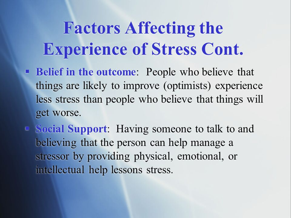 Factors Affecting the Experience of Stress Cont.