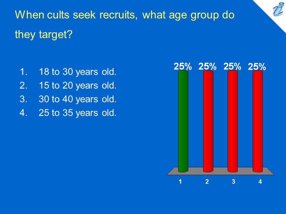 When cults seek recruits, what age group do they target