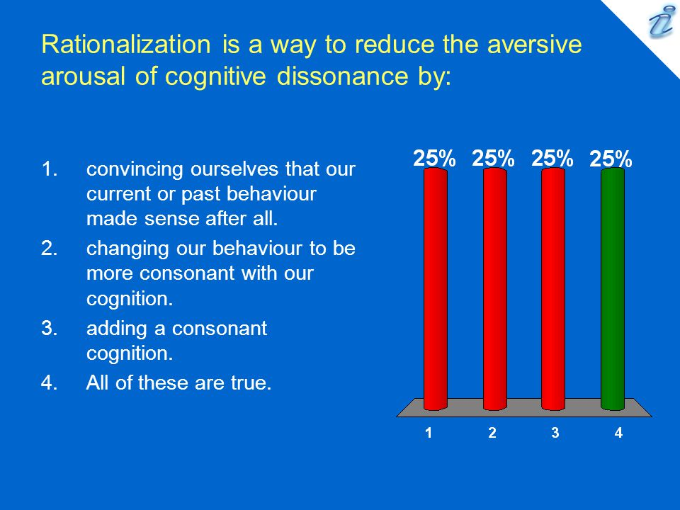 Rationalization is a way to reduce the aversive arousal of cognitive dissonance by: