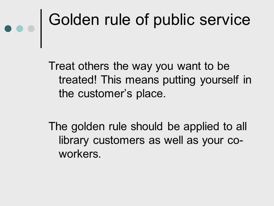 Golden rule of public service