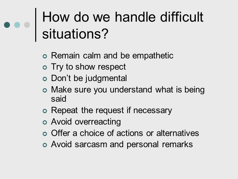 How do we handle difficult situations
