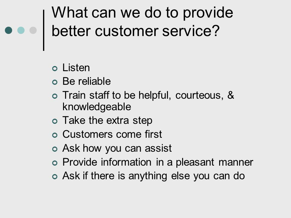 What can we do to provide better customer service