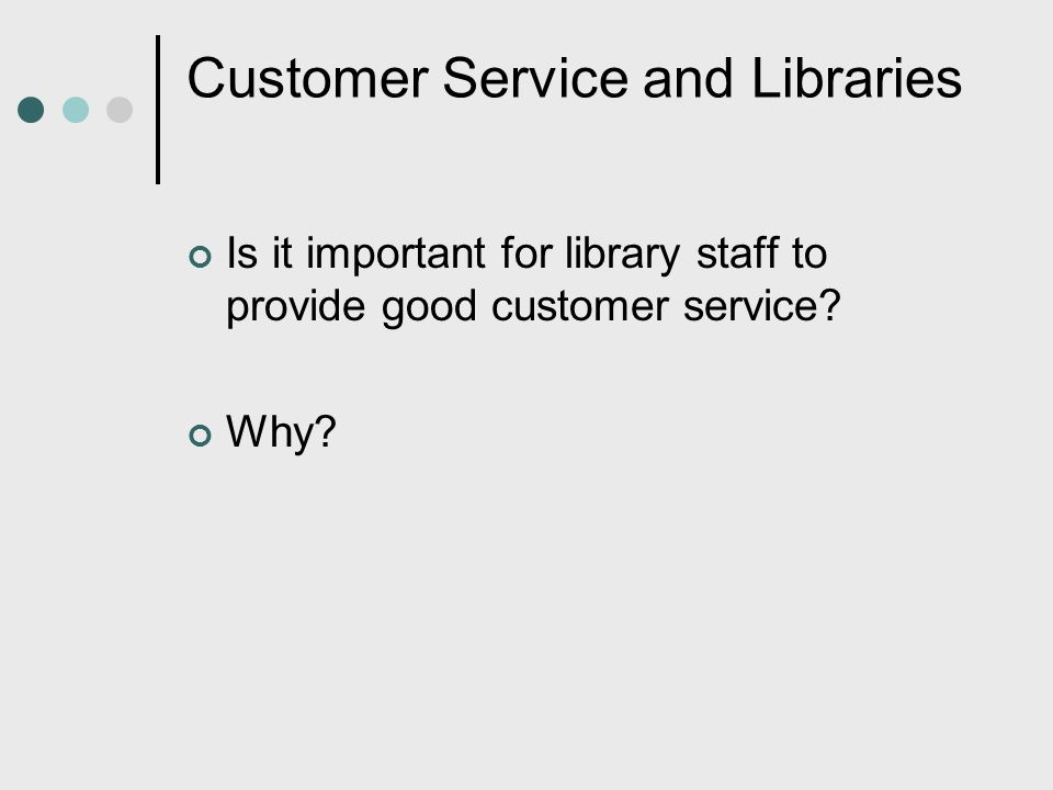 Customer Service and Libraries