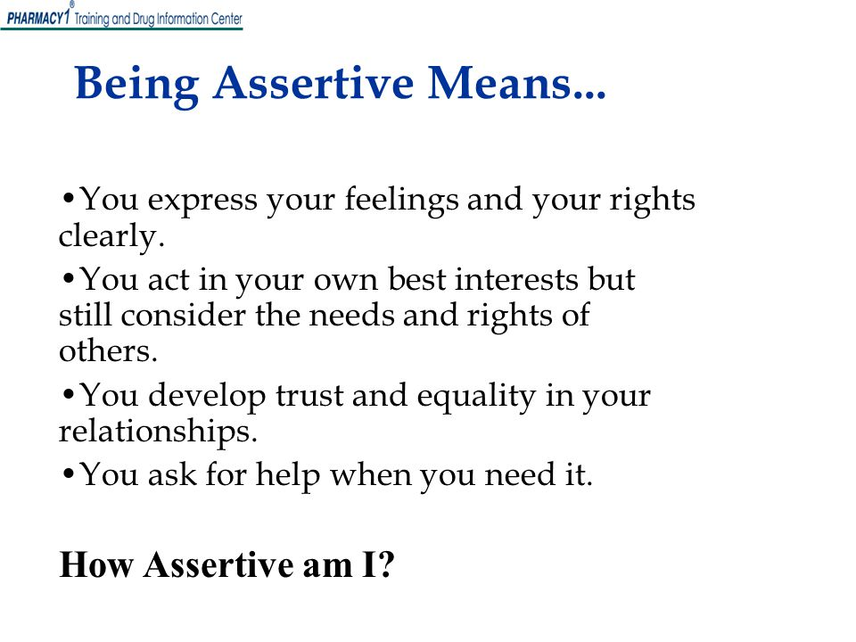 Being Assertive Means... How Assertive am I