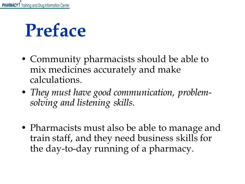 Preface Community pharmacists should be able to mix medicines accurately and make calculations.