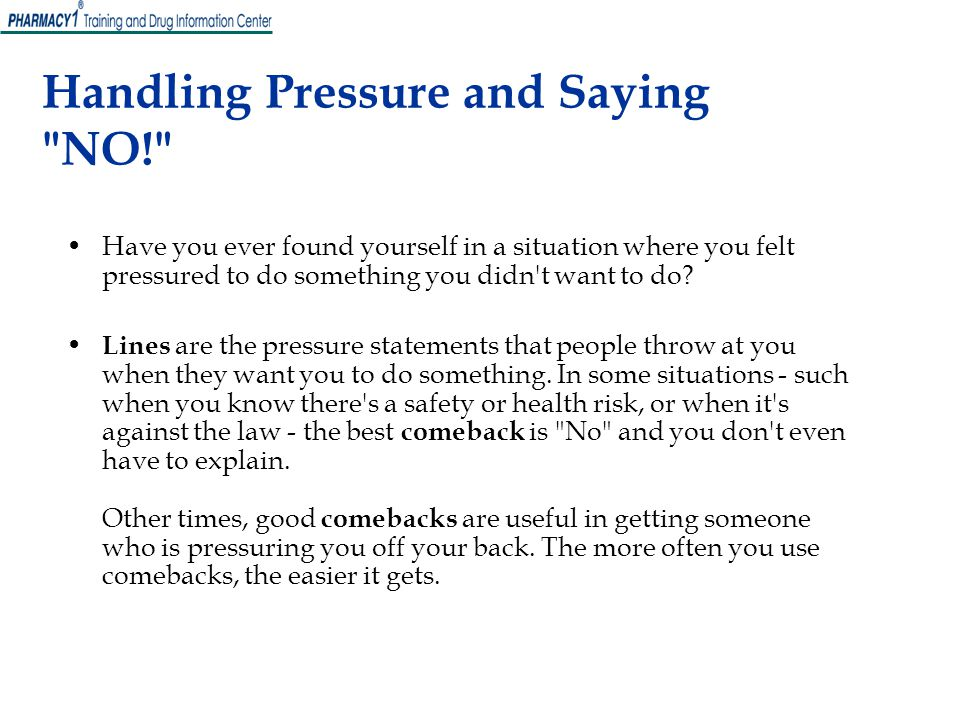 Handling Pressure and Saying NO!