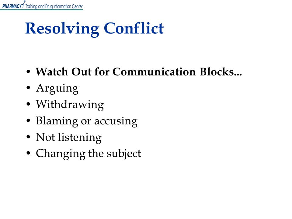 Resolving Conflict Watch Out for Communication Blocks... Arguing