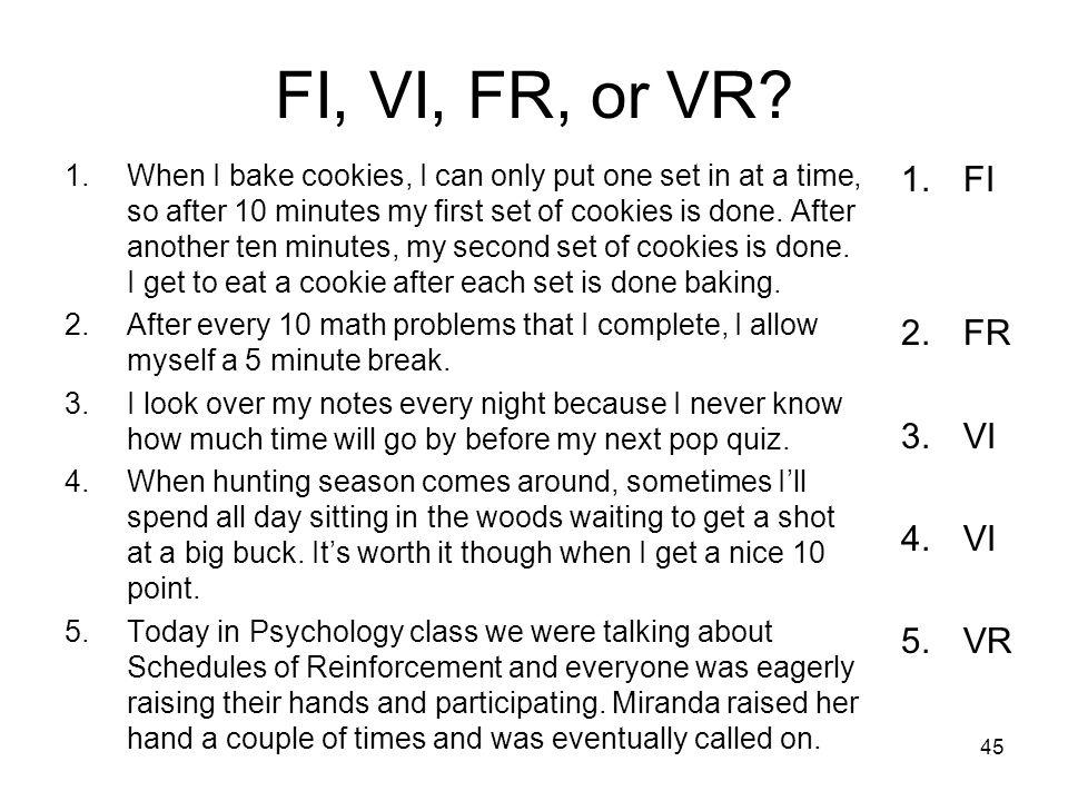 FI, VI, FR, or VR