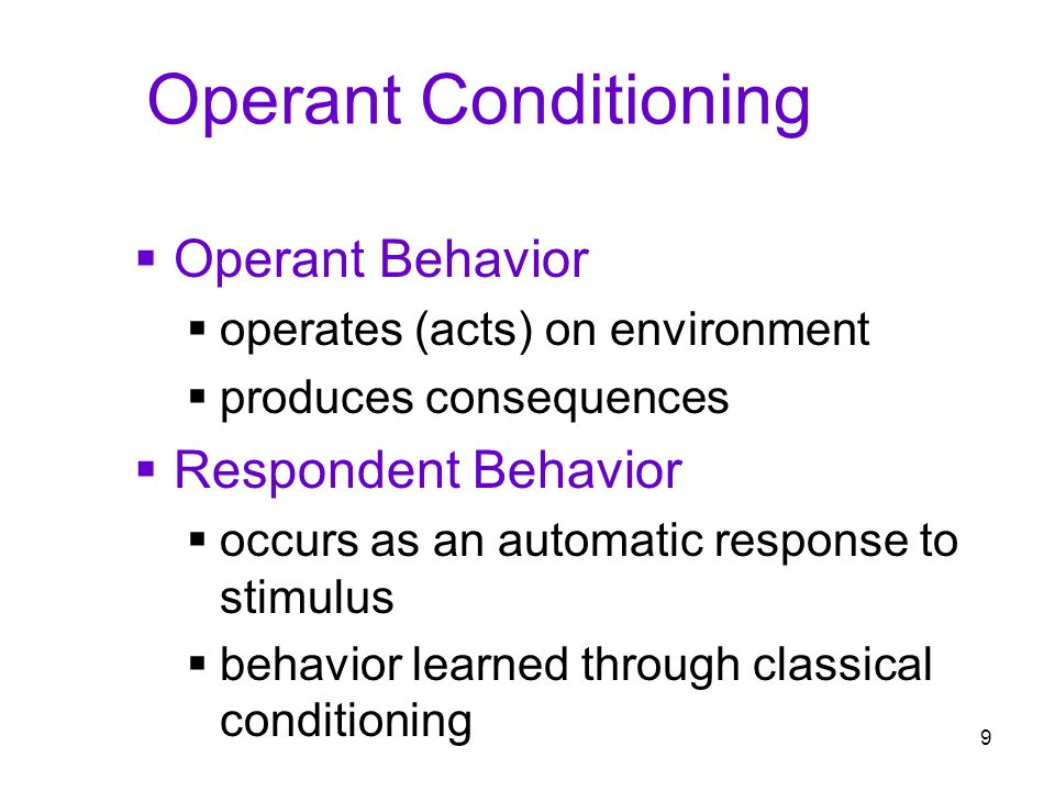 Operant Conditioning Operant Behavior Respondent Behavior