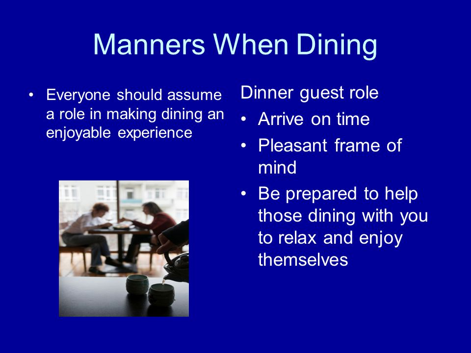 Manners When Dining Dinner guest role Arrive on time