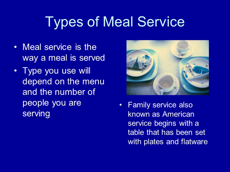 Types of Meal Service Meal service is the way a meal is served
