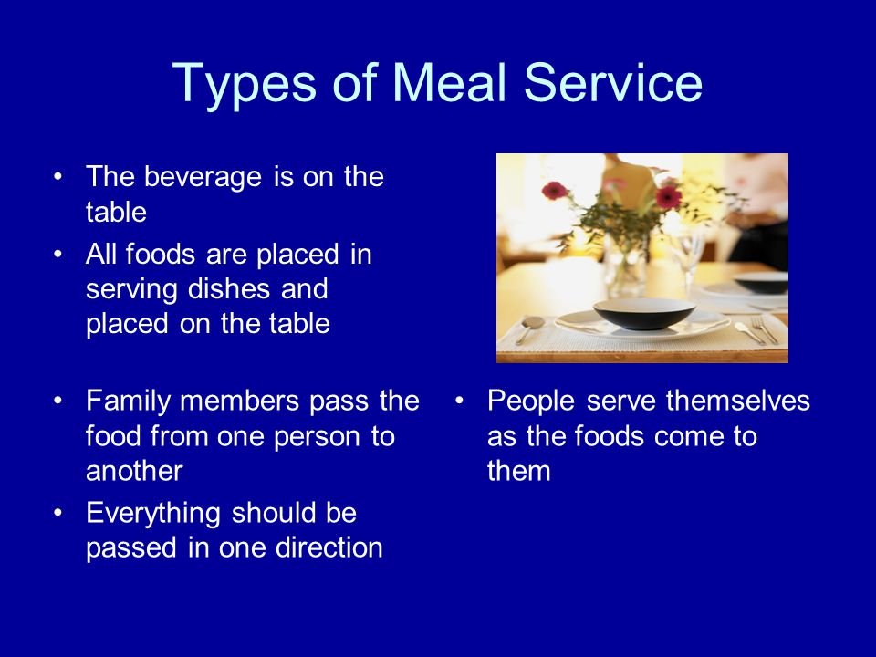 Types of Meal Service The beverage is on the table