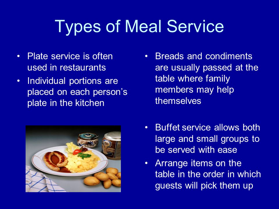 Types of Meal Service Plate service is often used in restaurants