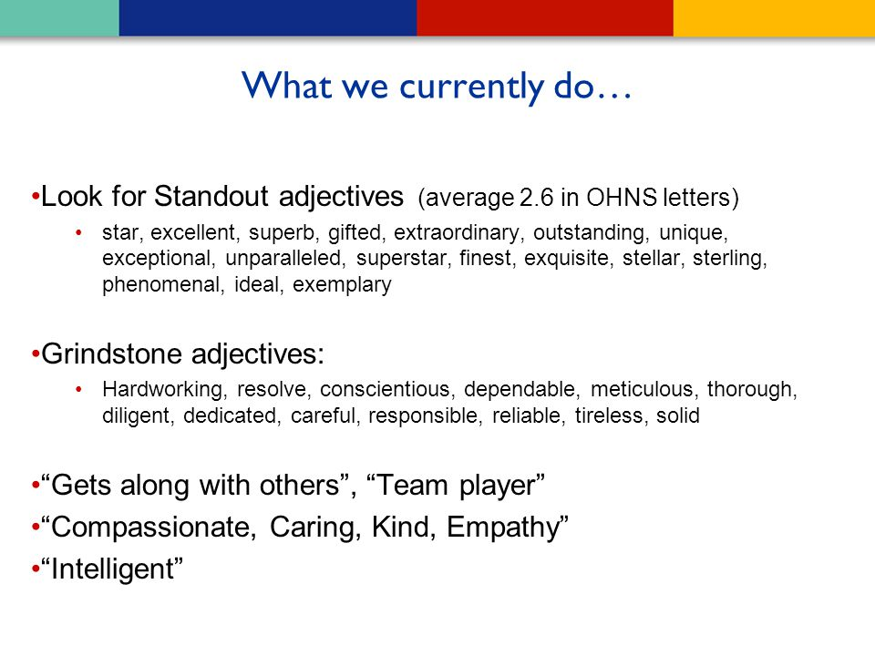 What we currently do… Look for Standout adjectives (average 2.6 in OHNS letters)