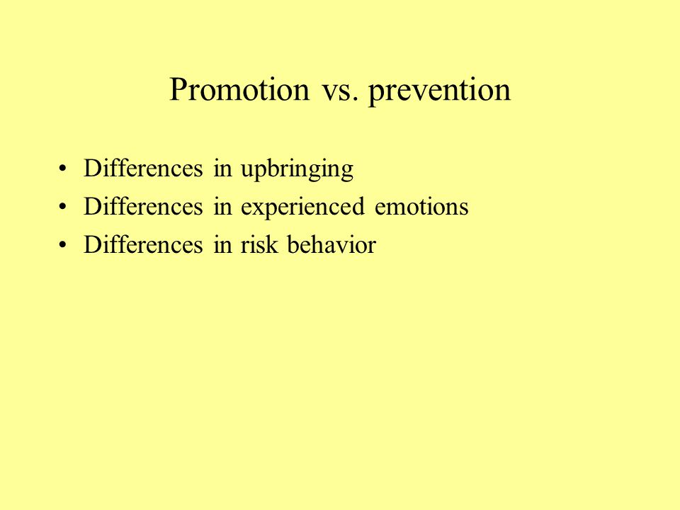 Promotion vs. prevention
