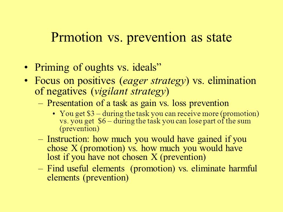 Prmotion vs. prevention as state