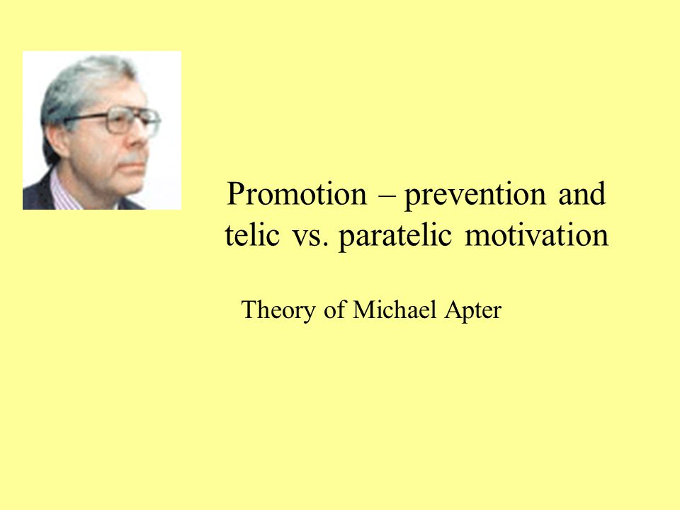 Promotion – prevention and telic vs. paratelic motivation
