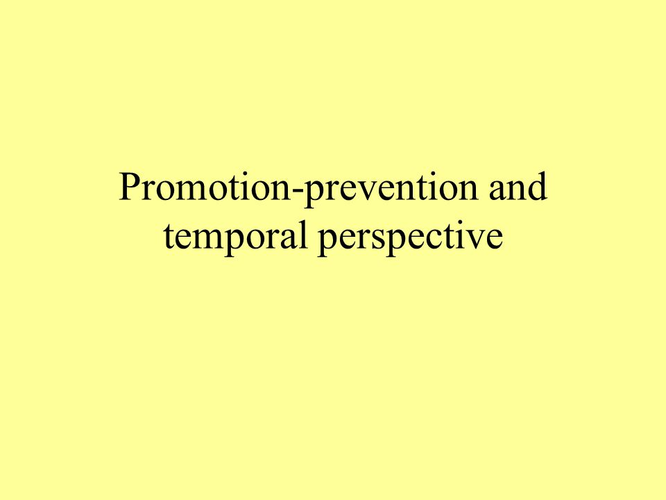 Promotion-prevention and temporal perspective