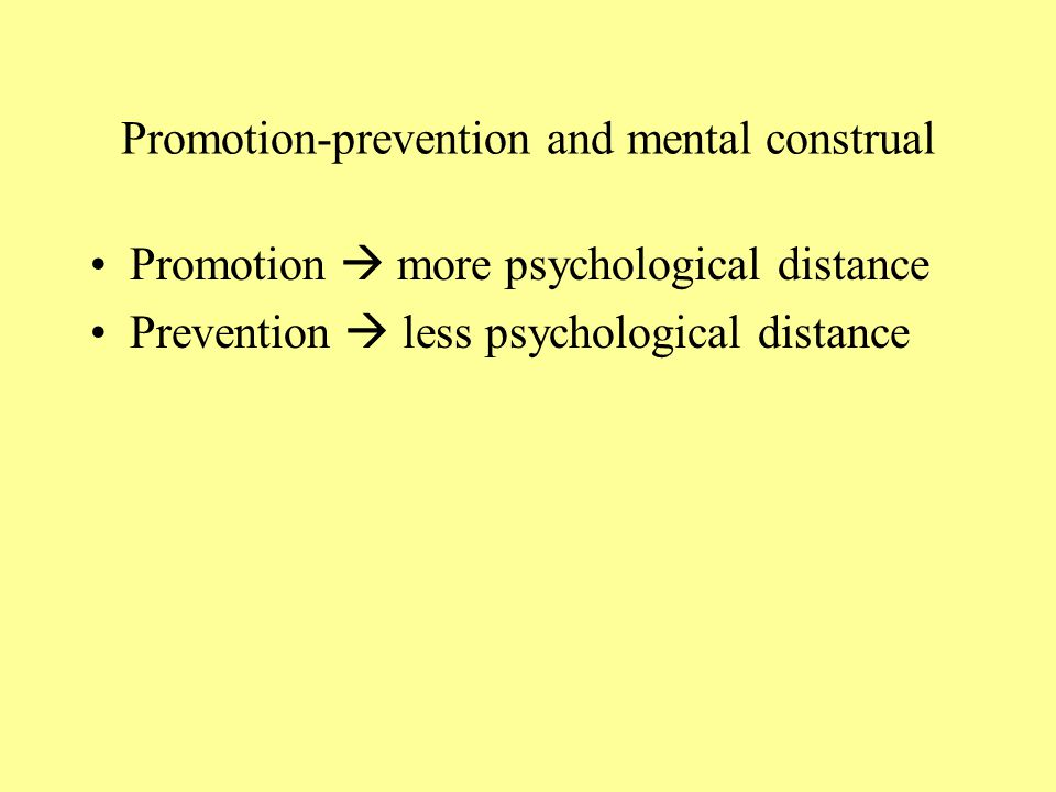 Promotion-prevention and mental construal