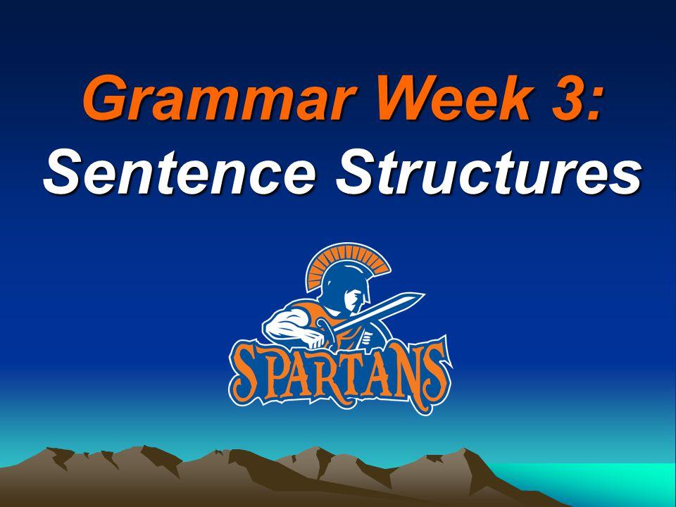 Grammar Week 3: Sentence Structures