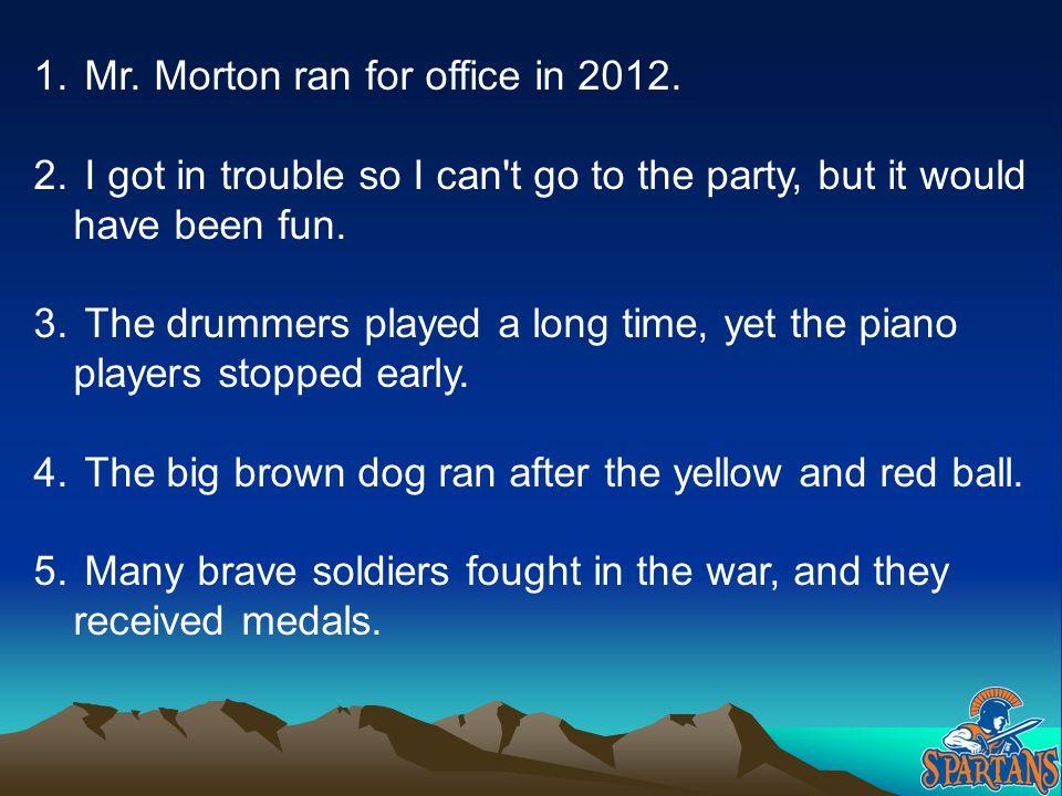 Mr. Morton ran for office in 2012.