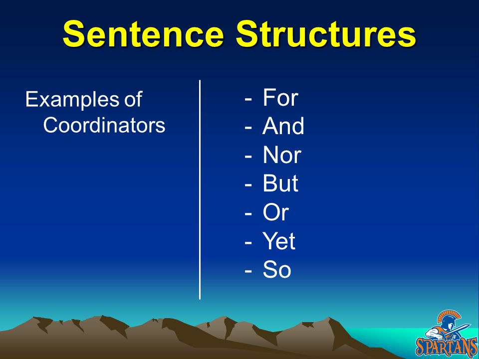 Sentence Structures For And Nor But Or Yet So Examples of Coordinators